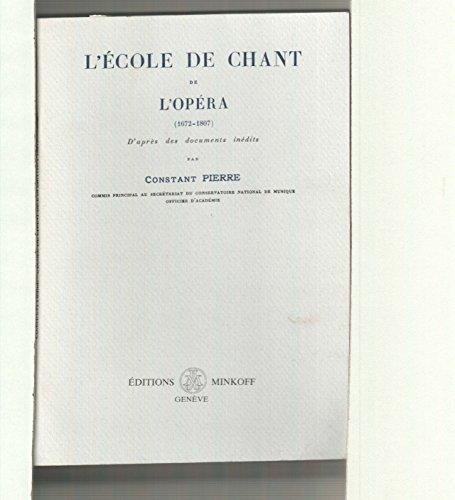 L'école de chant de l'Opéra, 1672-1807: D'après des documents inédits