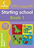 Starting School Age 3-5: Book 1 (Collins Easy Learning Age 3-5)