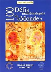 Affaire de logique. 2, 100 défis mathématiques du