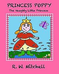 Princess Poppy (The Naughty Little Princess Book 1)