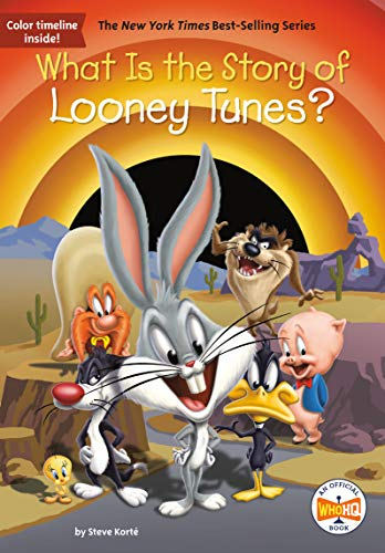 What Is the Story of Looney Tunes? (What Is the Story Of?) (English Edition)