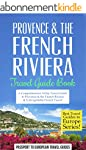 Provence Travel Guide: Provence & the...