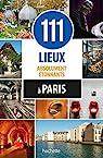 111 lieux absolument étonnants à Paris par Canac