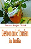 Gastronomic Tourism in India