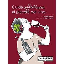 Guida affettuosa al piacere del vino (saperi e sapori)