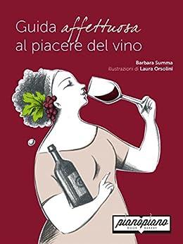 Guida affettuosa al piacere del vino (saperi e sapori) di [Barbara Summa]