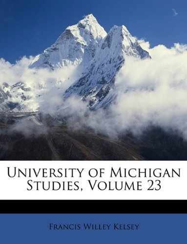 University of Michigan Studies, Volume 23