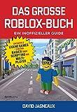 Das große Roblox-Buch - ein inoffizieller Guide: Entwickle eigene Games – von den Basics über Scripting bis Multipla