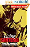Living Santería: Rituals and Experien...