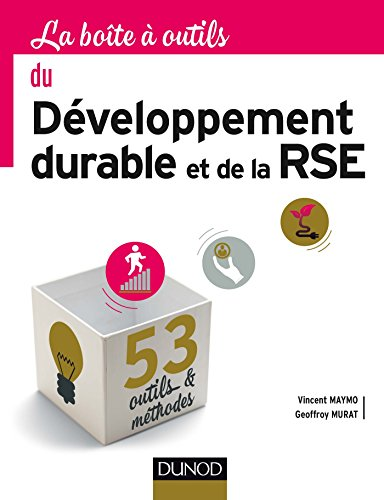 La Boîte à outils du Développement durable et de la RSE- 53 outils et méthodes