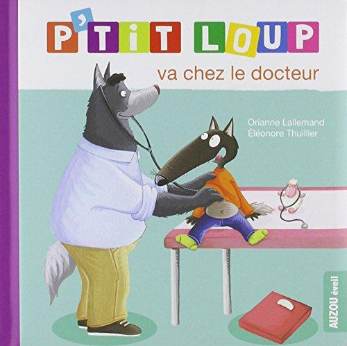 P'tit loup va chez le docteur par Orianne Lallemand