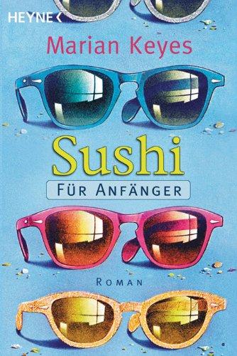 Heyne Verlag Sushi für Anfänger: Roman