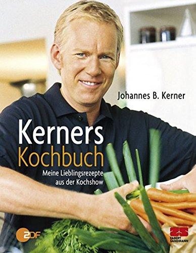 Kerners Kochbuch: Meine Lieblingsrezepte aus der Koch-Show.