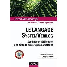 Le langage SystemVerilog - Synthèse et vérification des circuits numériques complexes: Cours et exercices corrigés