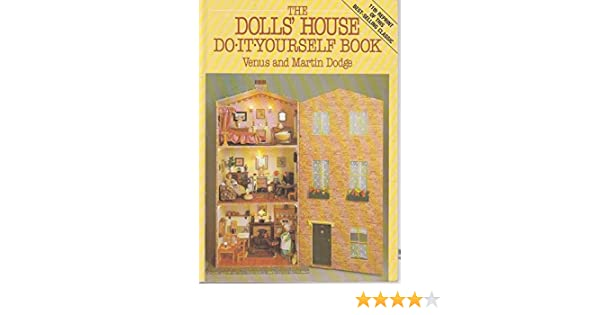 The dolls house do it yourself book amazon venus dodge the dolls house do it yourself book amazon venus dodge martin dodge 9780715398586 books solutioingenieria Image collections