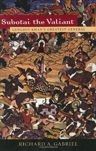 Subotai the Valiant: Genghis Khans Greatest General ...