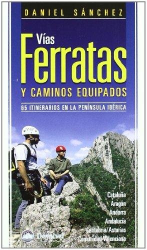 Vias ferratas y caminos equipados (3ª ed.) (Guias De Escalada) por Aa.Vv.