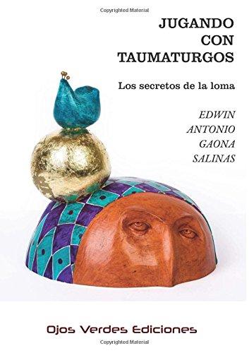 Jugando con taumaturgos: Los secretos de la loma (Ojos De Blanco)