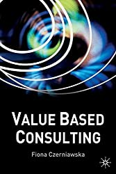 Value-Based Consulting by F. Czerniawska (2002-09-06)