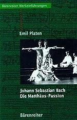 Johann Sebastian Bach, Die Matthäus-Passion de Emil Platen