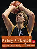 Richtig Basketball: Technik, Taktik, Training