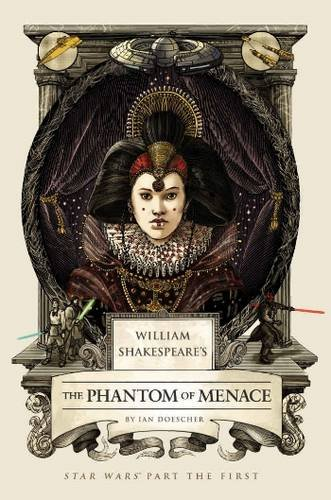 William Shakespeare's The Phantom Menace (William Shakespeares Star Wars)