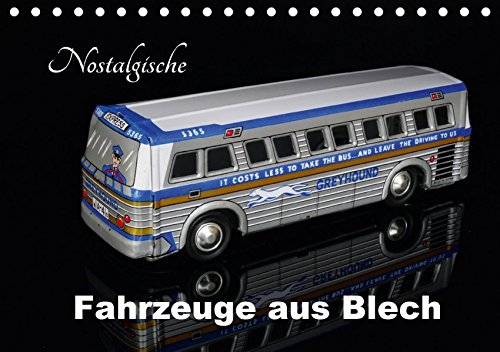 Nostalgische Fahrzeuge aus Blech (Tischkalender 2018 DIN A5 quer): Sammlermodelle im Bild (Monatskalender, 14 Seiten ) (CALVENDO Hobbys) [Kalender] [Apr 18, 2017] Huschka, Klaus-Peter