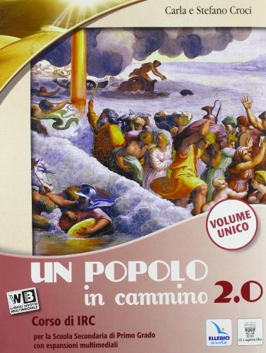 Un popolo in cammino 2.0. Vol. unico. Con Religioni. Per la Scuola media. Con e-book. Con espansione online