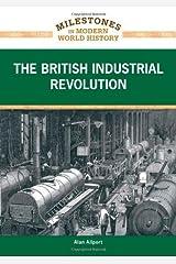 The British Industrial Revolution (Milestones in Modern World History) by Alan Allport (2011-03-04) School & Library Binding