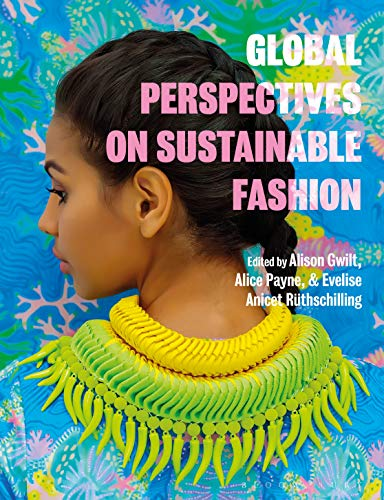 Global Perspectives on Sustainable Fashion (English Edition)