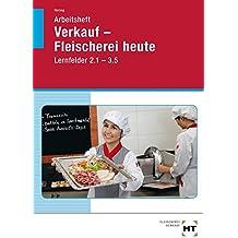 Arbeitsheft Verkauf Fleischerei heute Lernfelder 2.1 - 3.5