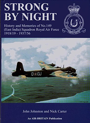 strong-by-night-history-and-memories-of-no149-east-india-squadron-royal-air-force-1918-19-1937-56-by