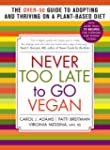Never Too Late to Go Vegan: The Over-...