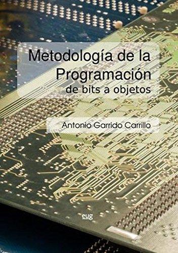 Metodologia de la programación de bits a objetos por Antonio Garrido Carrillo