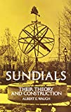 Sundials: Their Theory and Construction (English Edition)