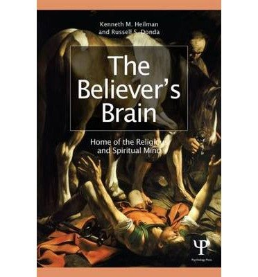 [(The Believer's Brain: Home of the Religious and Spiritual Mind)] [ By (author) Kenneth M. Heilman, By (author) Russell S. Donda ] [March, 2014]