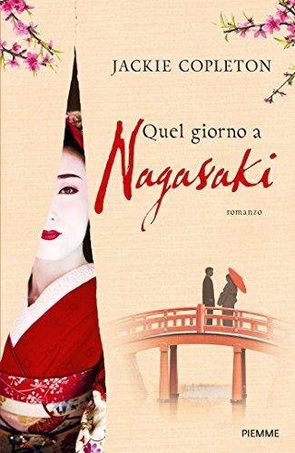 scaricare ebook gratis Quel giorno a Nagasaki PDF Epub