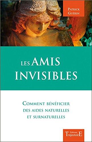 les-amis-invisibles-comment-beneficier-des-aides-naturelles-et-surnaturelles