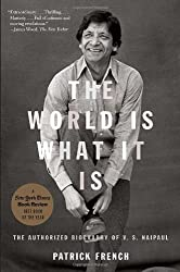 The World Is What It Is: The Authorized Biography of V.S. Naipaul by Patrick French (2009-11-03)