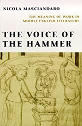 The Voice of the Hammer: The Meaning of Work in Middle English Literature