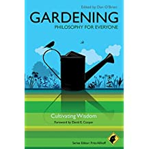Gardening: Philosophy for Everyone