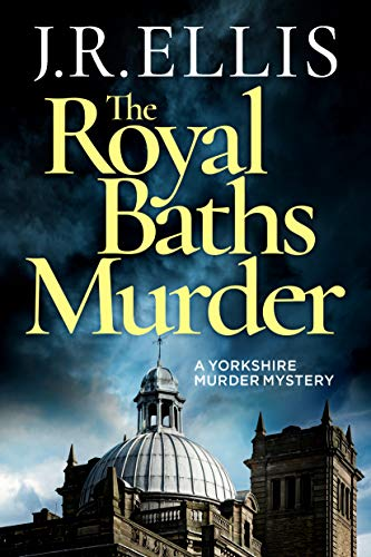 The Royal Baths Murder (A Yorkshire Murder Mystery Book 4)