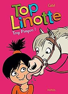 """Afficher """"Top Linotte n° 2 Trop Pimpon !"""""""