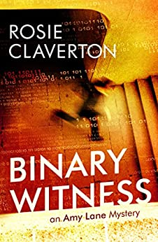 Binary Witness (Amy Lane Mysteries Book 1) by [Claverton, Rosie]