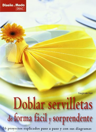 DOBLAR SERVILLETAS DE FOEMA FÁCIL Y SORPRENDENTE (Diseño Y Moda (el Drac))