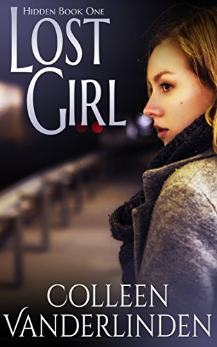 Lost Girl: Hidden Book One by [Vanderlinden, Colleen]