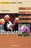 Lapacho: Heilrinde mit der Gesundheitskraft des Urwaldes