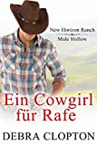 Ein Cowgirl für Rafe (New Horizon Ranch – Mule Hollow 2)