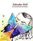 Salvador Dalí - eine Geschichte für Kinder - Karin Senn