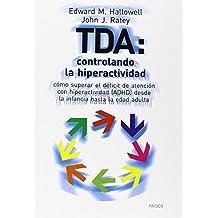 TDA: Controlando la hiperactividad. Como superar el Deficit de Atencion con Hiperactividad (ADHD) desde la infancia hasta la edad adulta / Controlling Hype (Spanish Edition) by Edward M. Hallowell (2002-01-02)